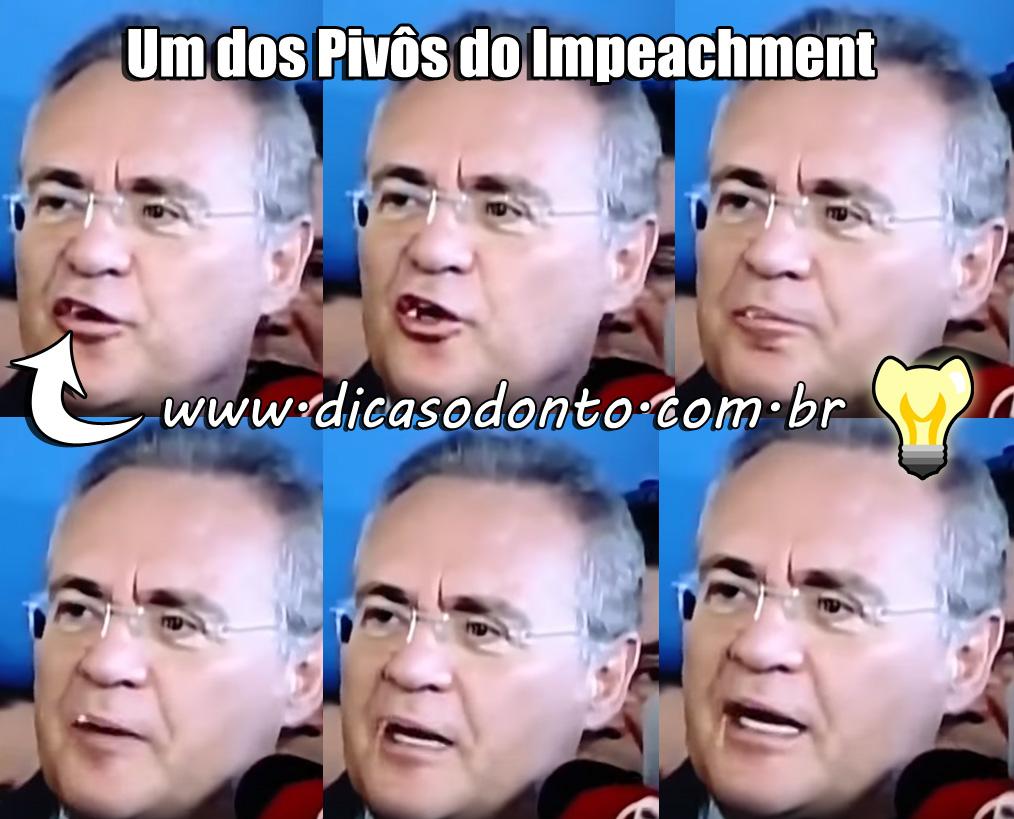 Pivô do impeachment Renan Calheiros Dicas Odonto